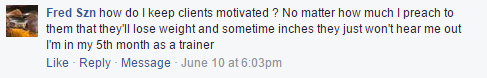 ISSA, International Sports Sciences Association, Certified Personal Trainer, ISSAonline, How Do I Keep Clients Motivated?, Facebook Comment