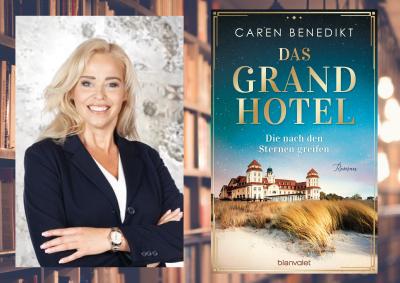 """Caren Benedikt und """"Das Grand Hotel - Die nach den Sternen greifen"""""""