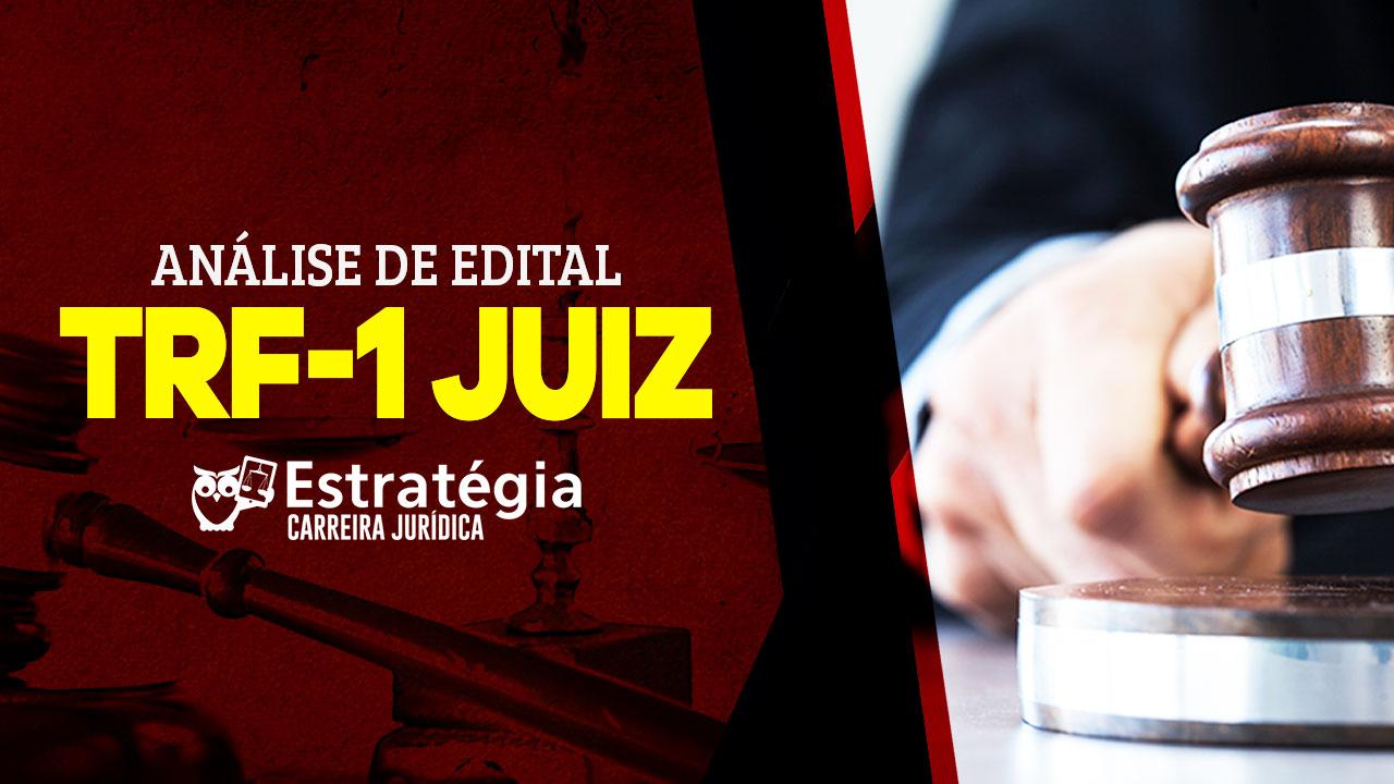 Análise de Edital TRF-1 JUIZ