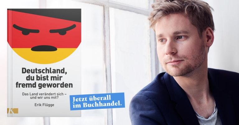 Buch: Deutschland, du bist mir fremd geworden von Erik Flügge