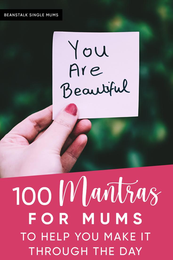 100 Mantras for mums | Beanstalk Single Mums Pinterest