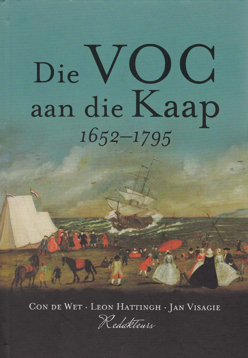 Book cover for Die VOC aan die Kaap, 1652-1795 by Con de Wet, Leon Hattingh, Jan Visagie published by Africana Publishers