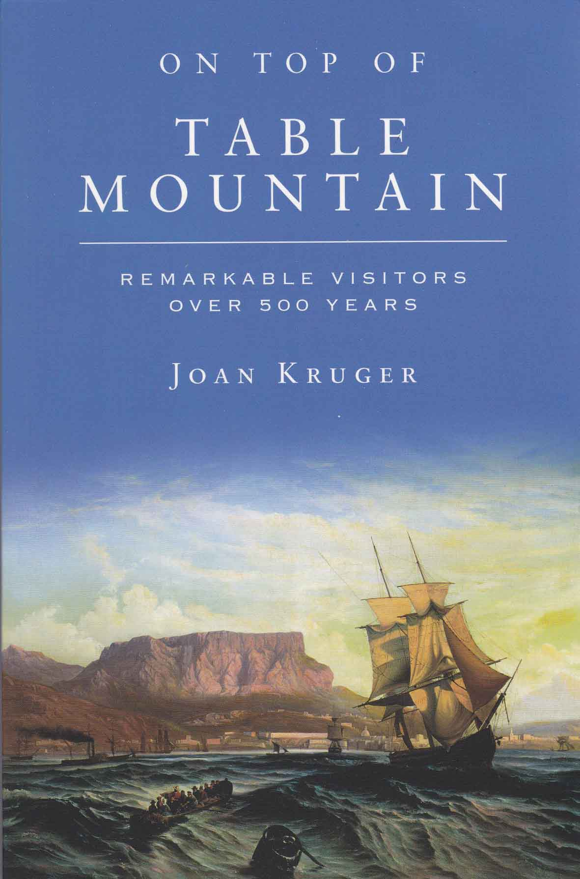 Book cover for On top of Table Mountain: remarkable vistors over 500 years by Joan Kruger published by Africana Publishers