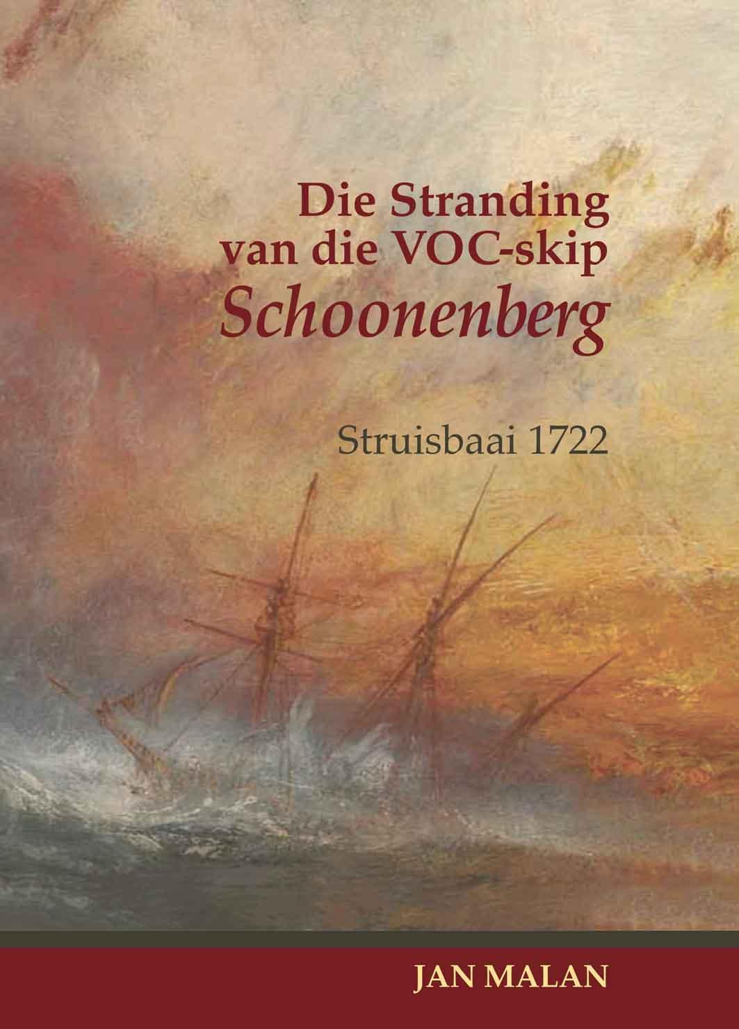 Book cover for Die Stranding van die VOC-skip Schoonenberg: Struisbaai 1722 by Jan Malan published by Africana Publishers