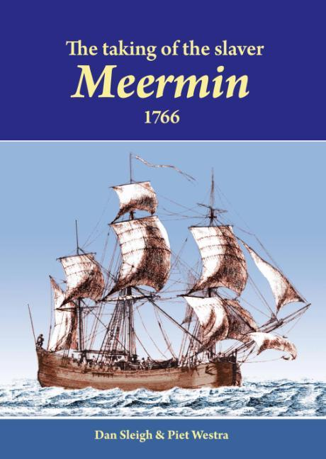Book cover for The taking of the slaver Meermin, 1766 by Dan Sleigh, Piet Westra published by Africana Publishers