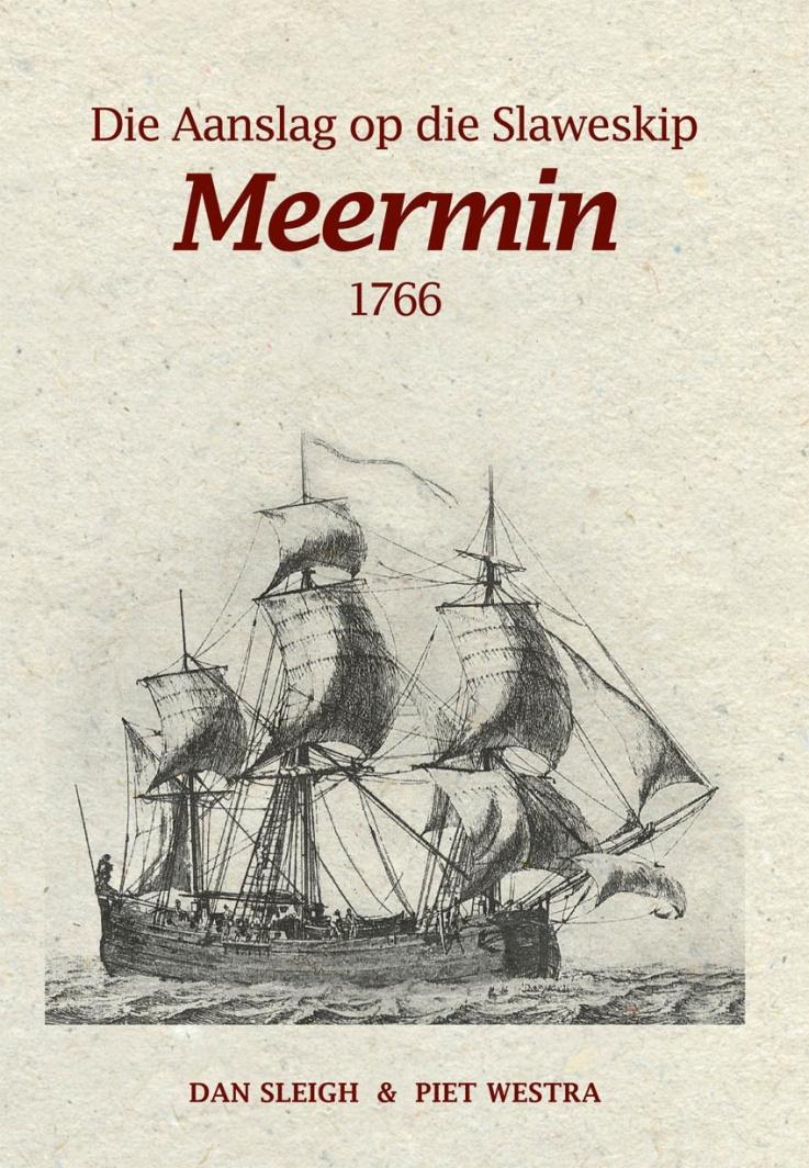Book cover for Die aanslag op die Slaweskip Meermin by Dan Sleigh, Piet Westra published by Africana Publishers