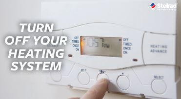 Turn off your heating system