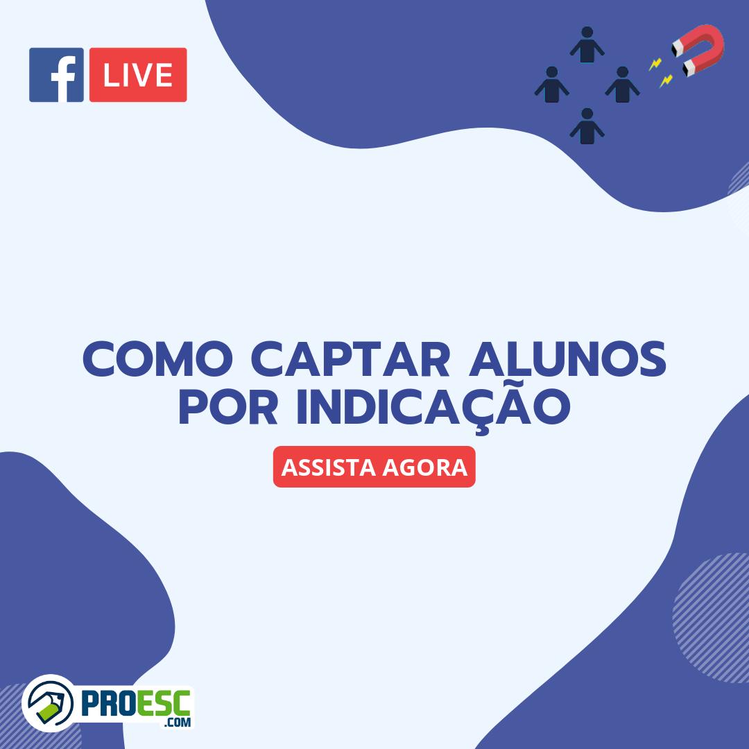 Live: COMO CAPTAR ALUNOS POR INDICAÇÃO
