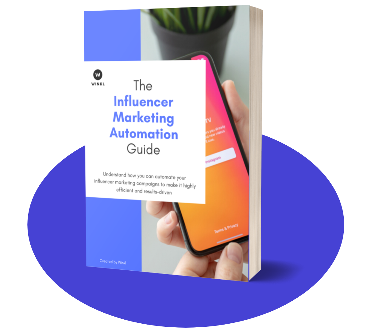 Influencer marketing automation guide by Winkl. Learn to run high impact campaigns and get better ROI at your organization.