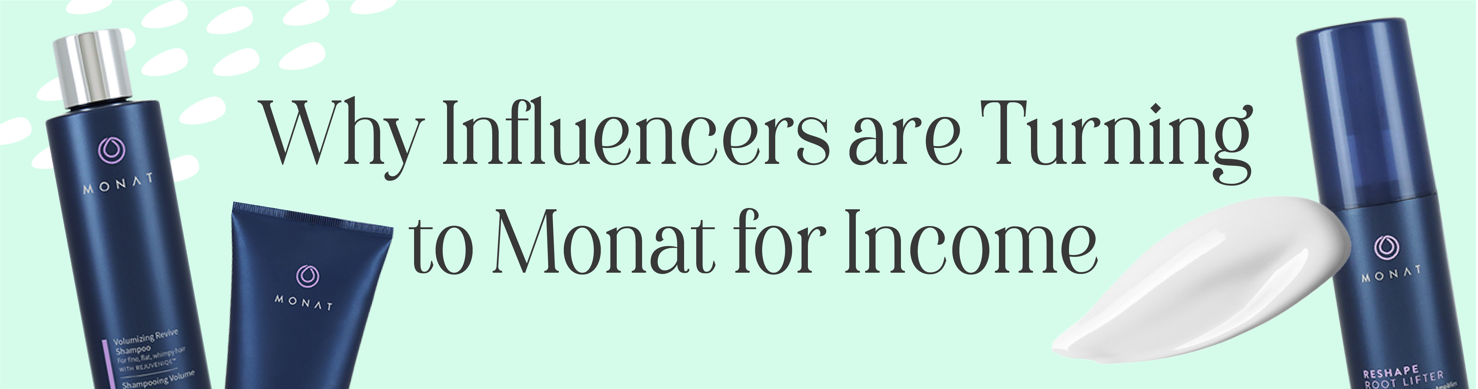 Why Influencers are Turning to Monat for Incom
