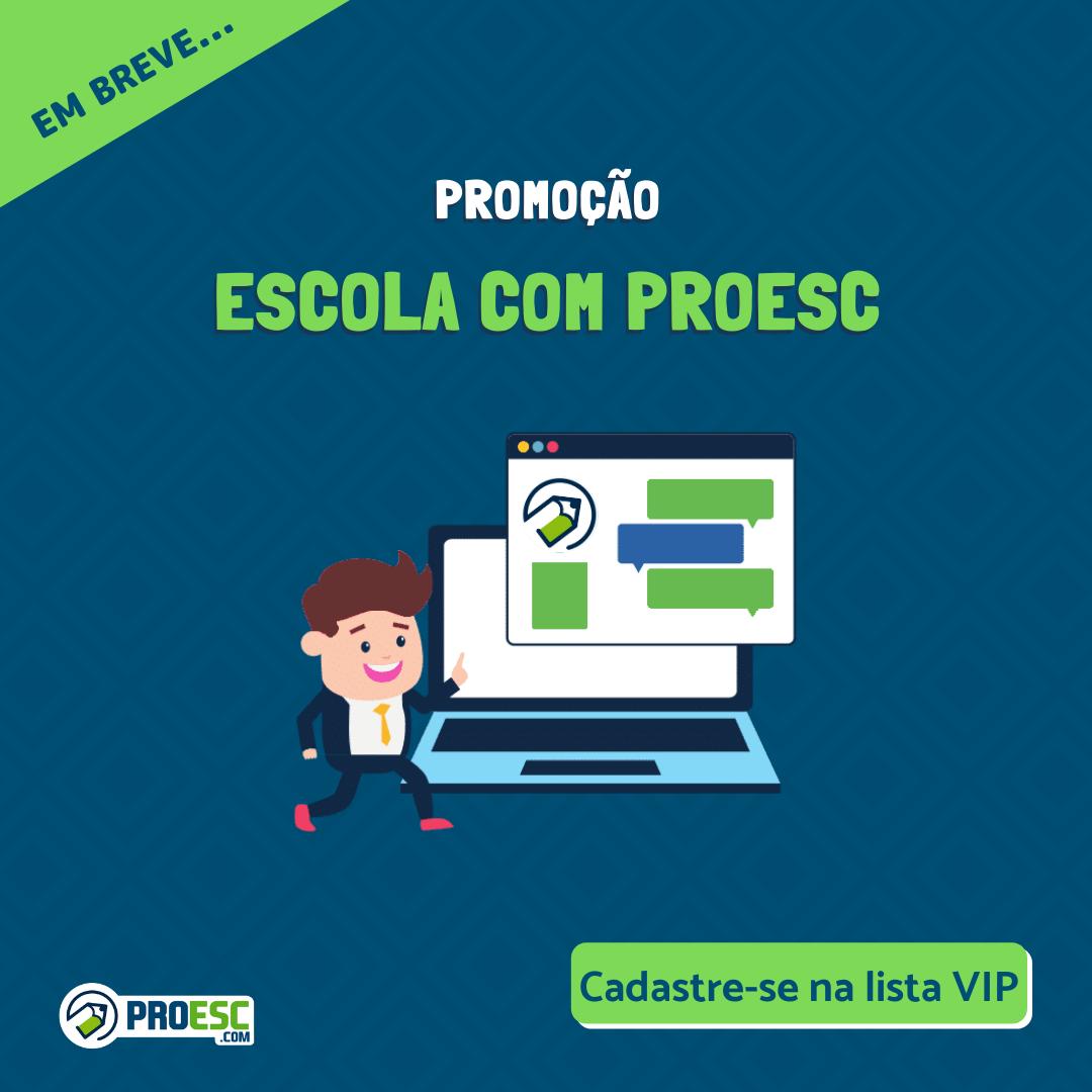 lista vip da promoção Escola com Proesc
