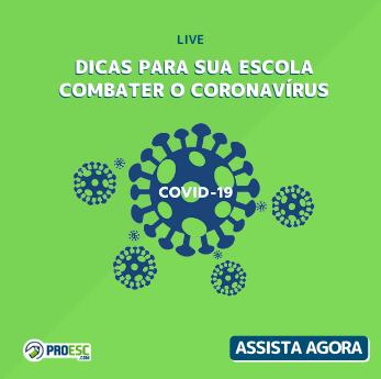 Live Dicas para sua escola combater o Coronavírus