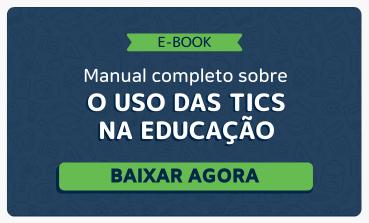 Ebook: Manual completo sobre o uso das TICs na Educação