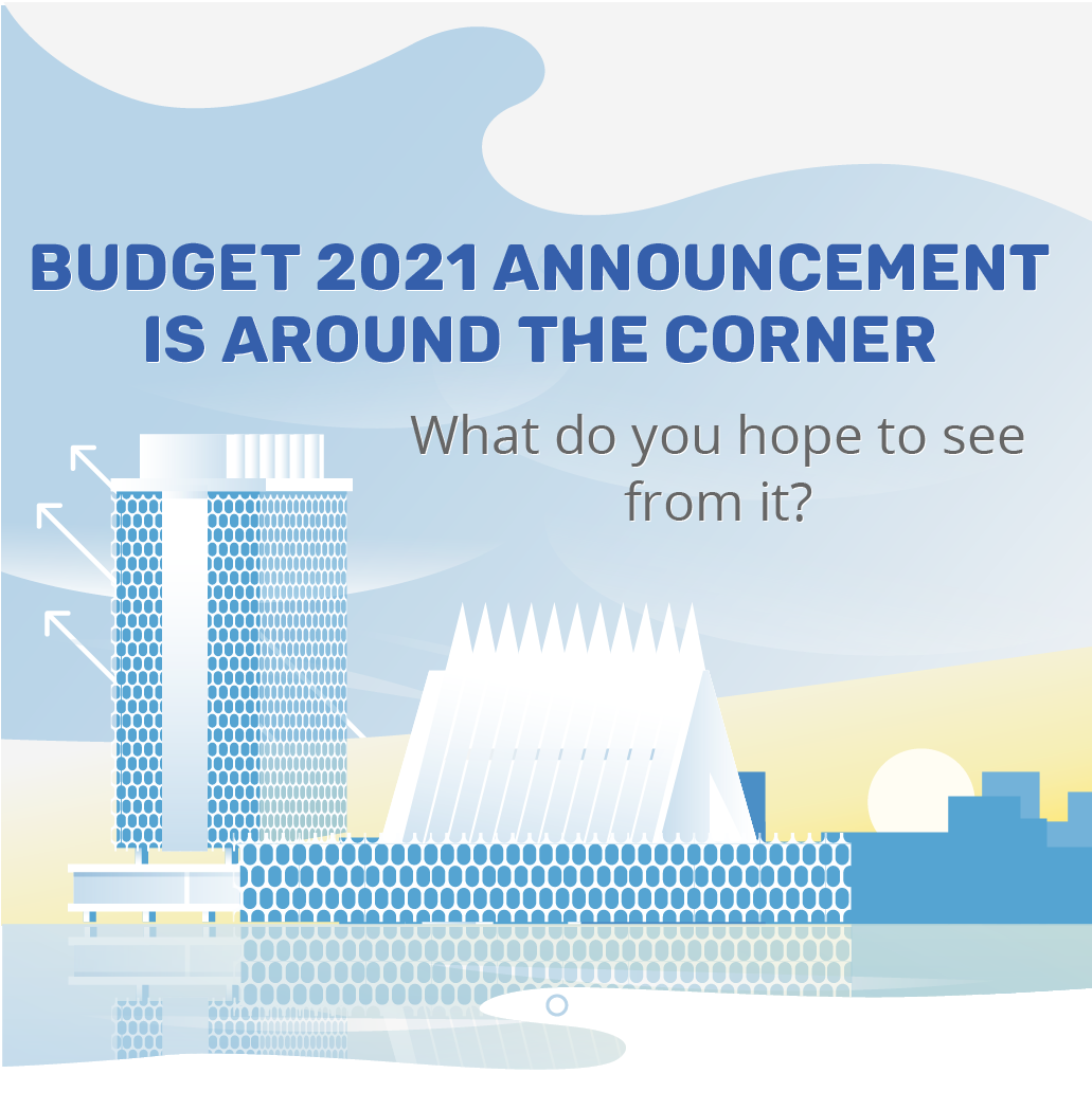 Budget 2021 announcement is around the corner, what do you hope to see from it?