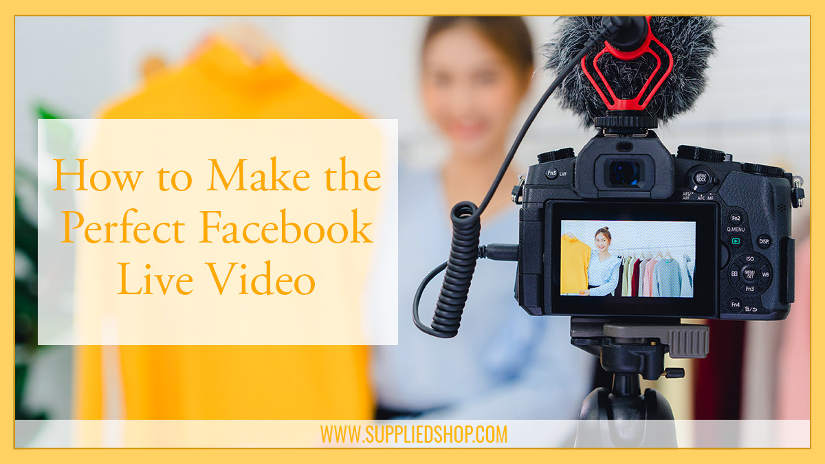 How-to-Make-the-Perfect-Facebook-Live-Video-img1.jpg