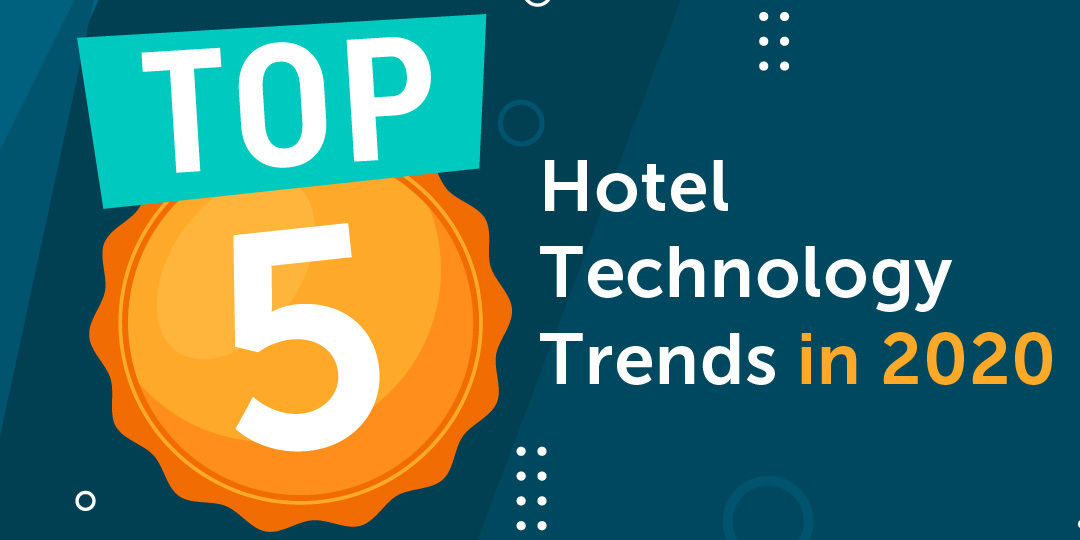 Top 5 Hotel Technology Trends in 2020