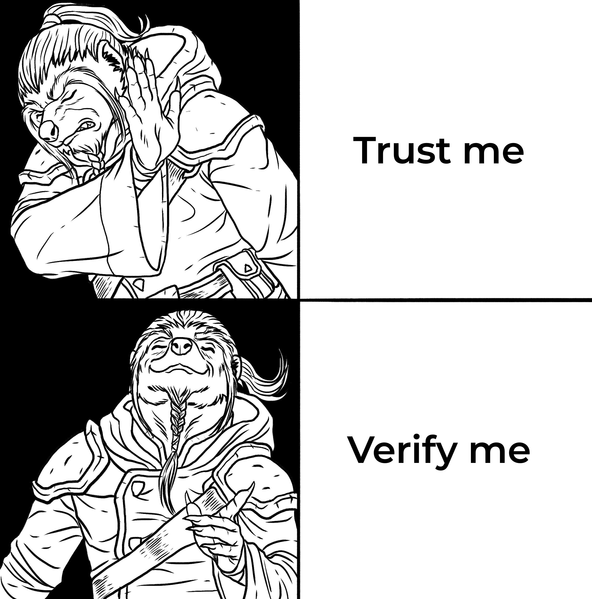 Don't Trust Me - Verify