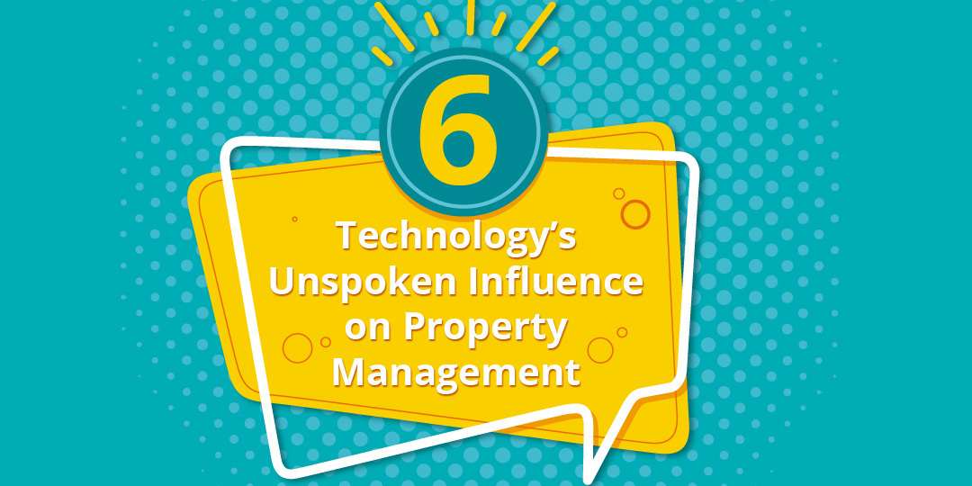 6 Technology's Unspoken Influence on Property Management thumbnail picture