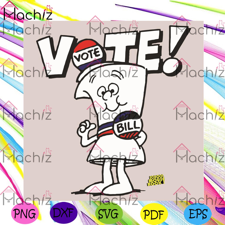 Vote svg, vote with bill svg, schoolhouse rock svg, schoolhouse rock shirt, schoolhouse rock gift, schoolhouse rock vote, voter svg, vote shirt, vote gift, voting svg, election 2020 svg, presidential election svg, trending svg,
