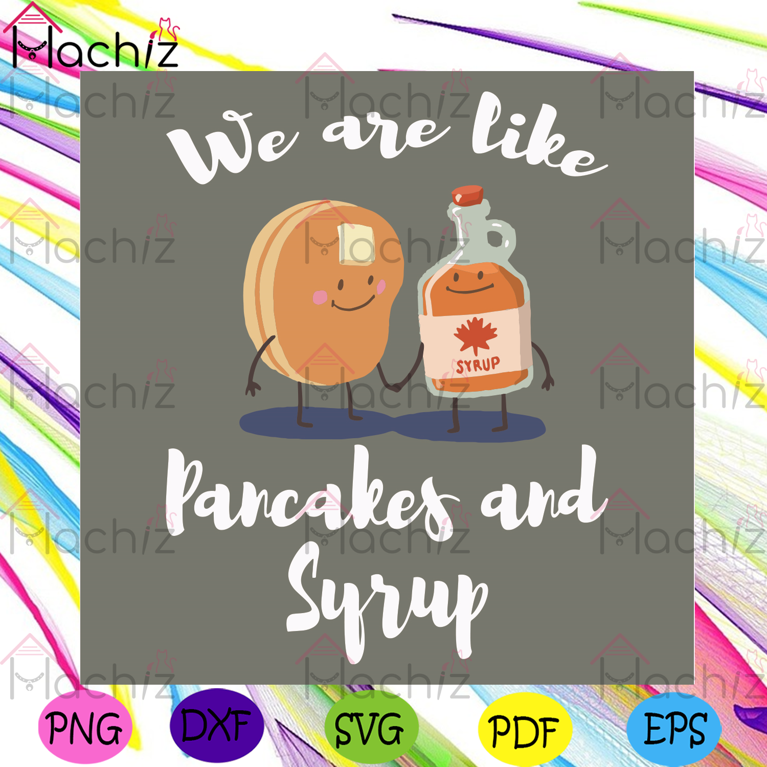 We are like pancakes and syrup svg, valentine svg, pancakes svg, syrup svg, couple svg, pancakes and syrup lovers svg, cute couple svg, valentine day svg, valentine gifts svg, valentine party svg,love gifts svg, love quotes svg