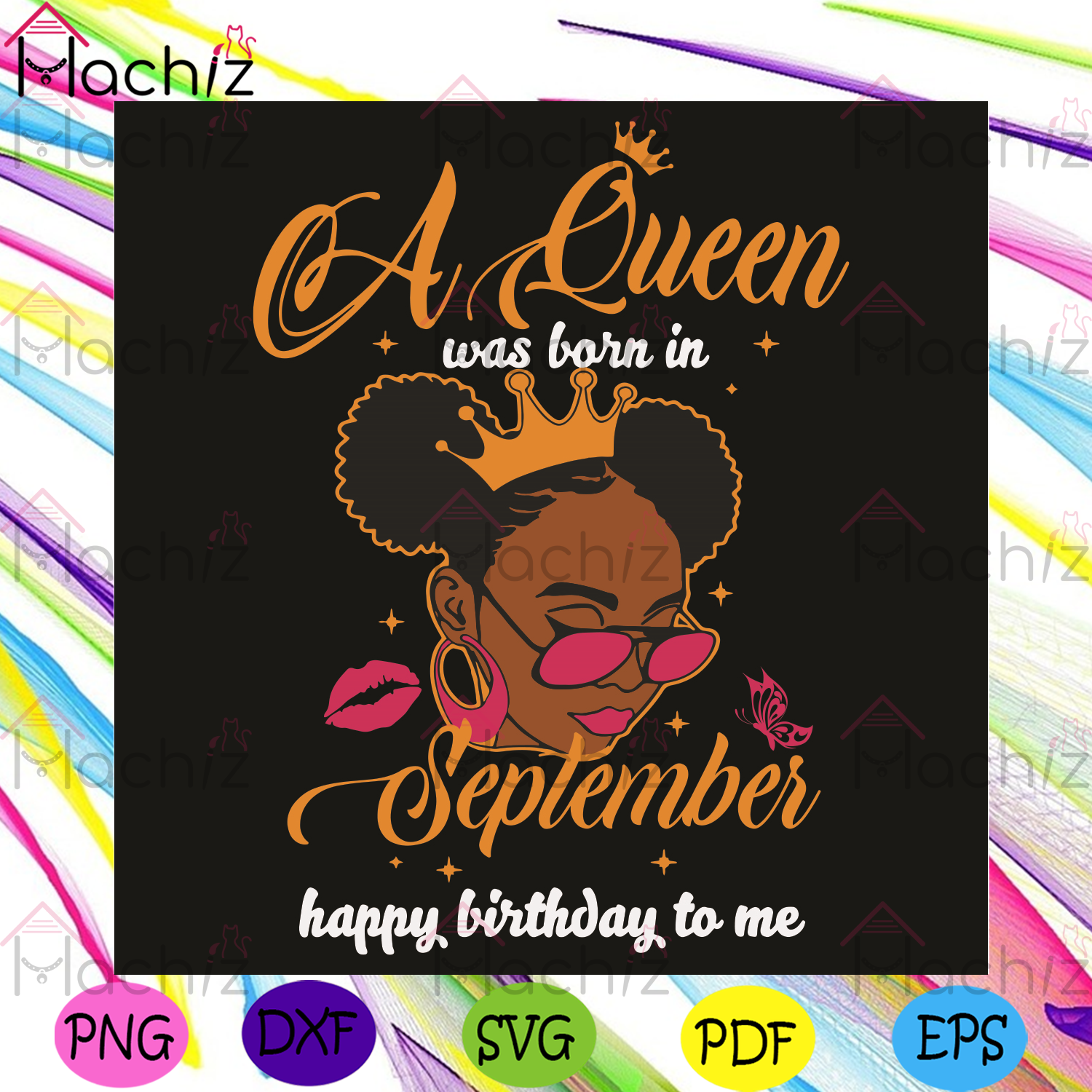 A queen was born in september happy birthday to me svg, birthday svg, queen born in september svg, girl born in september svg, happy birthday svg, september queen svg, september birthday svg, birthday gifts svg