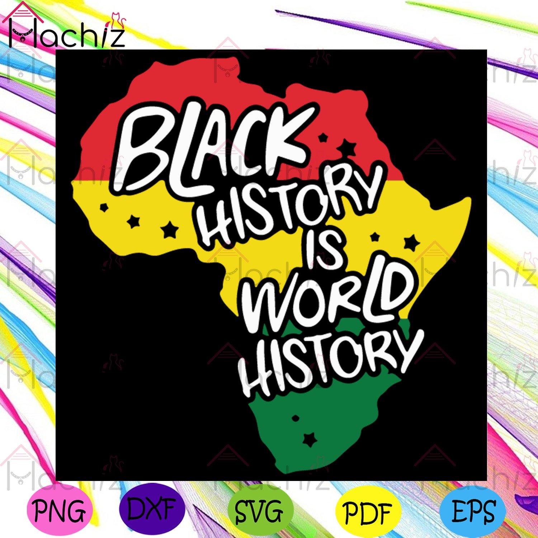 Black history is world history svg, trending svg, black history svg, world history svg, american history svg, america svg, history svg, black people svg, black girls svg, funny svg, retro svg, vintage design svg, vintage svg