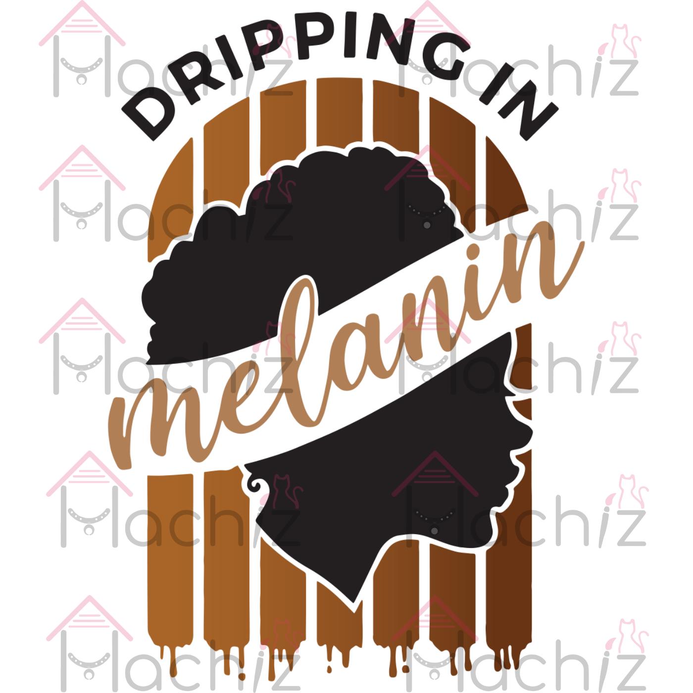 Dripping in melanin, trending svg,black girl svg,black woman svg, black girl magic, black queen svg, melanin, melanin svg, american girl,melanin queen svg, african queen svg, african girls svg,