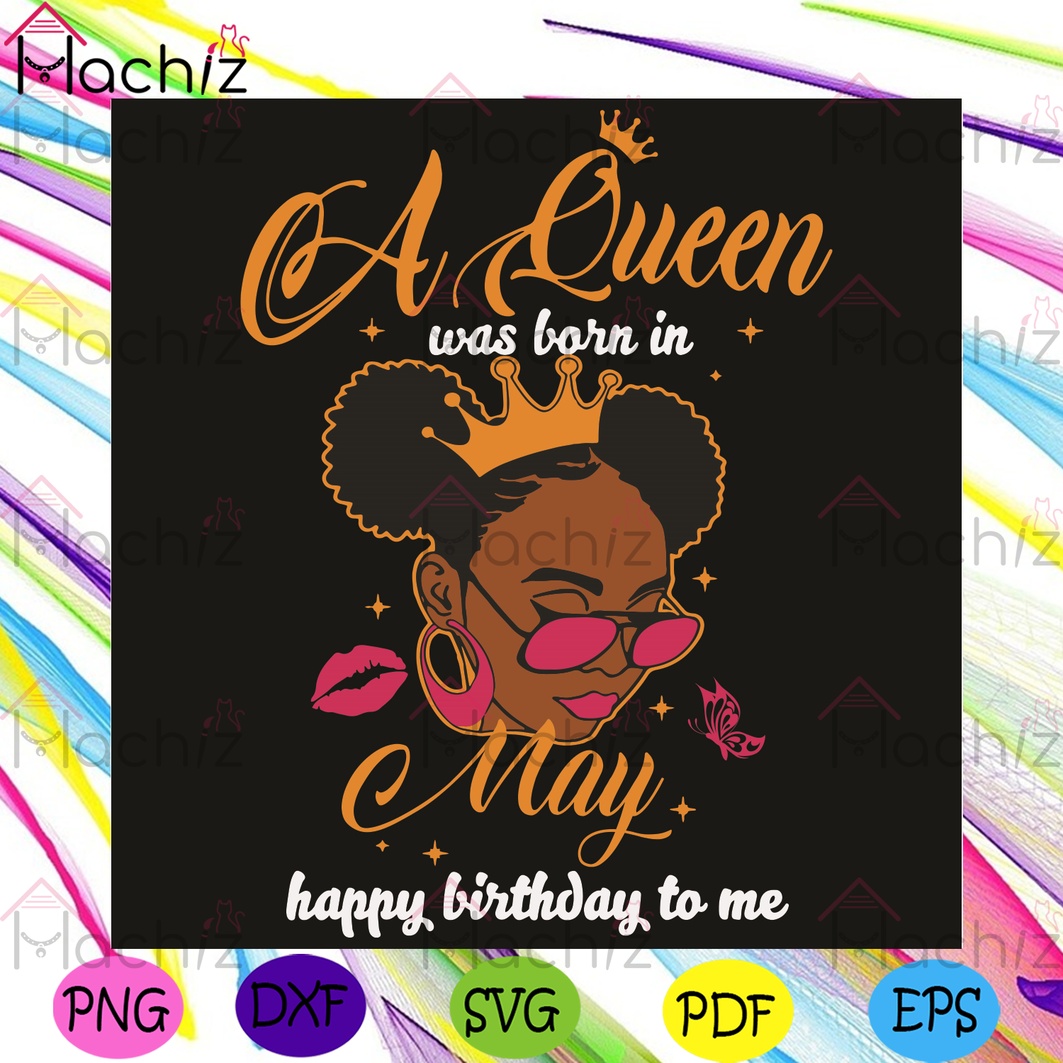 A queen was born in may happy birthday to me svg, birthday svg, queen born in may svg, girl born in may svg, happy birthday svg, may queen svg, may birthday svg, black girl svg, birthday gifts svg, birthday party svg