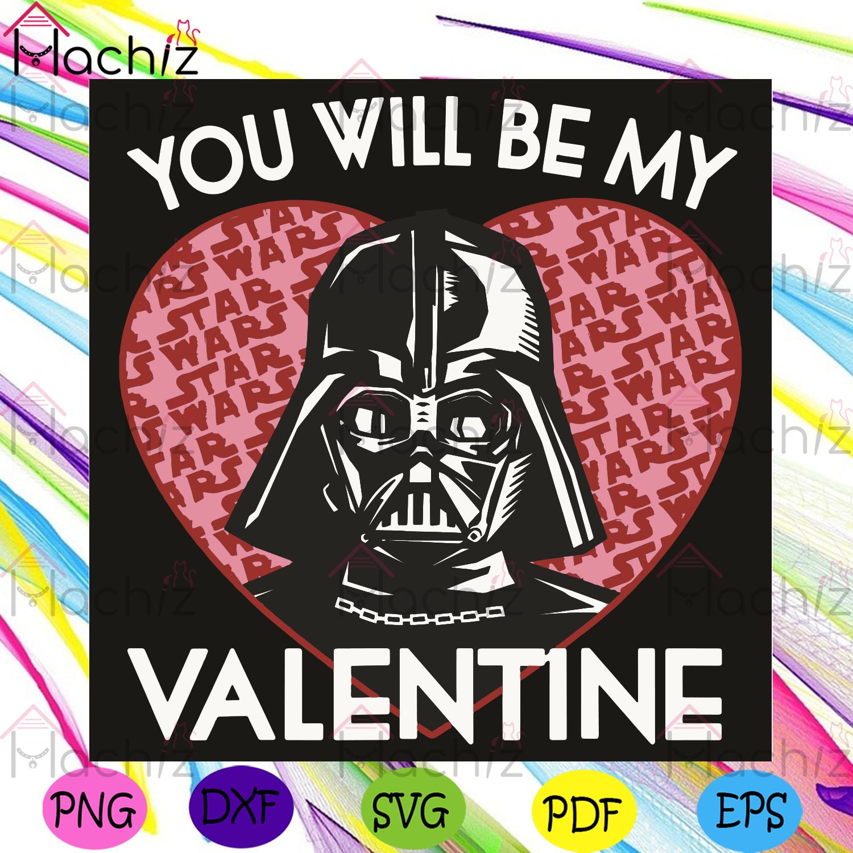 You will be my valentine svg, valentine svg, darth vader svg, star wars svg, valentine day svg, valentine gifts svg, valentine party svg, darth vader lovers svg, darth vader gifts svg, heart svg, love svg, couple svg, star wars gifts svg