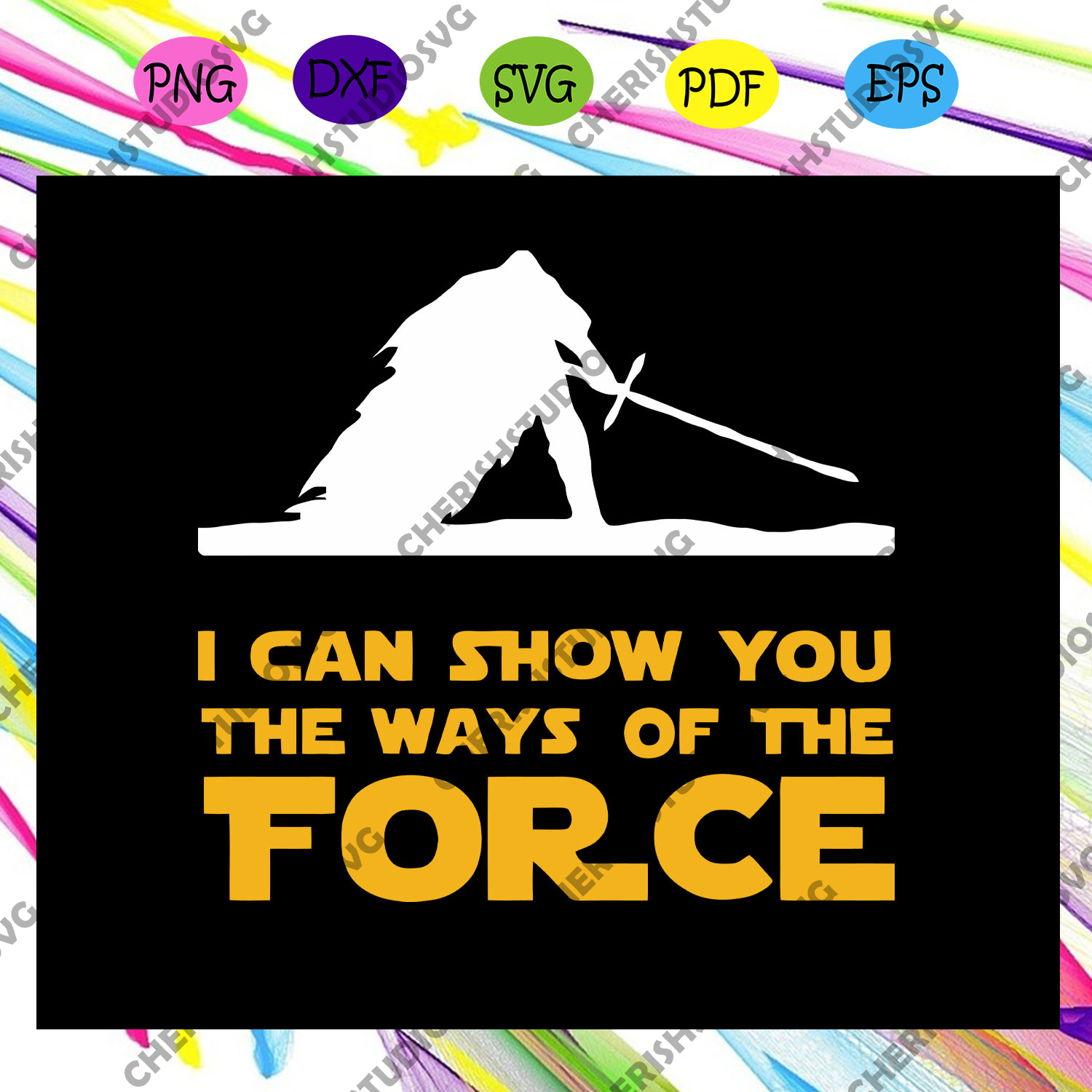 I can show you the ways of the force, star wars,star wars svg, star wars lover svg, star wars gift, star wars shirt, star wars clipart, svg cut files, silhouette svg, cricut svg files, decal and vinyl