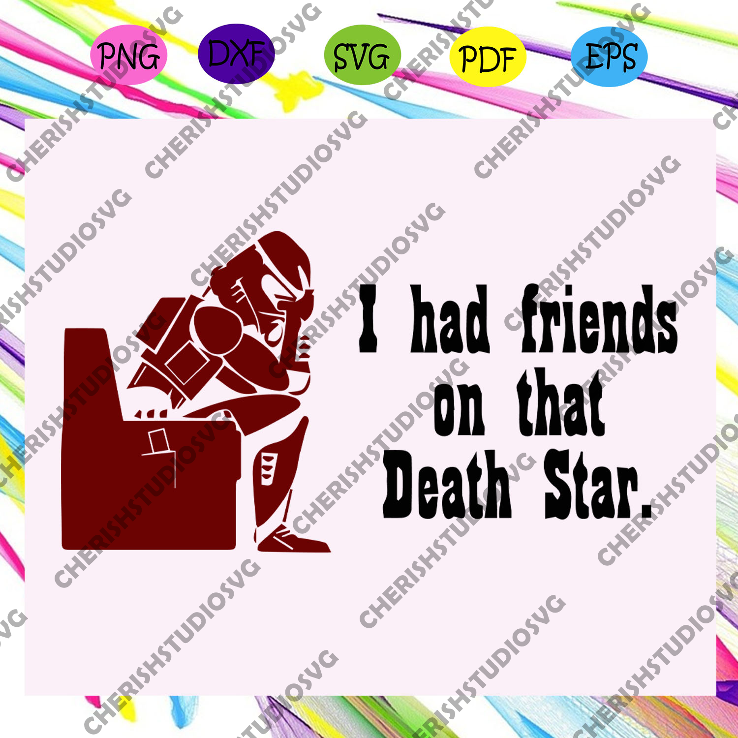 I had friends on that death star, star wars svg, star wars gift, jedi svg, yoda svg, leia svg, mandalorian svg, star wars shirt, star wars clipart, svg cut files, silhouette svg, cricut svg files, decal and vinyl