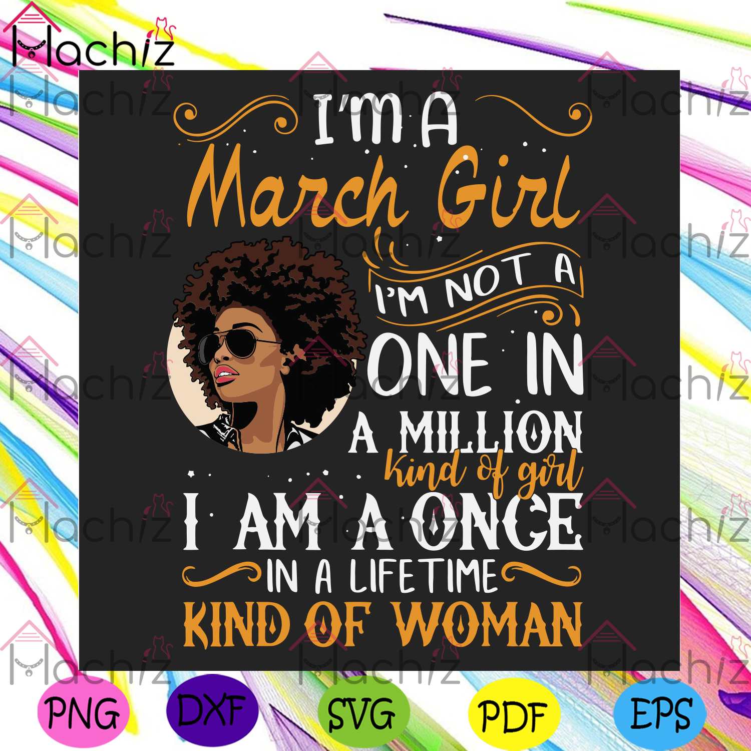 Im a march girl im a once in a lifetime kind of woman svg birthday