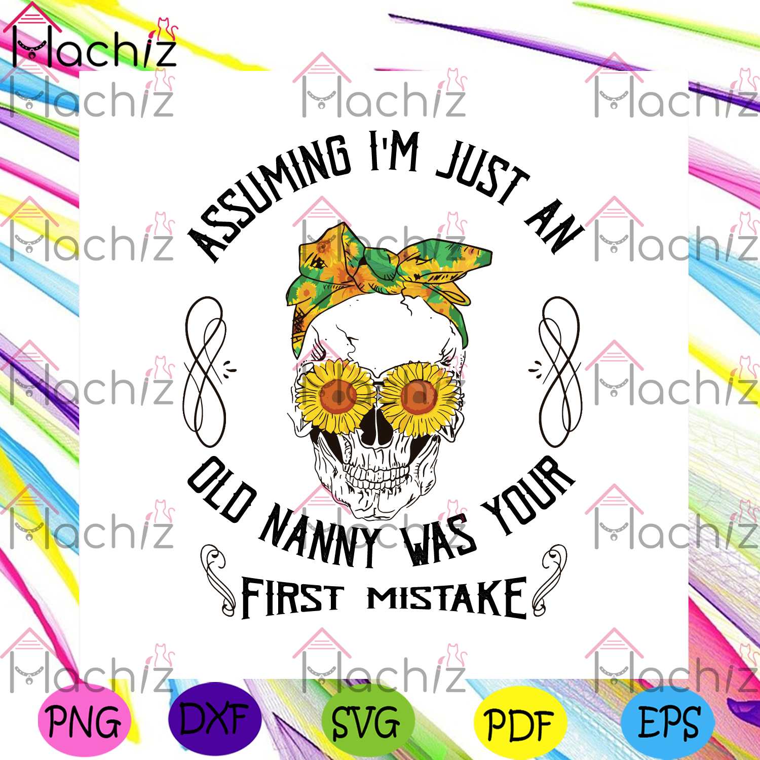 Assuming im just an old nanny was your first mistake svg mothers day