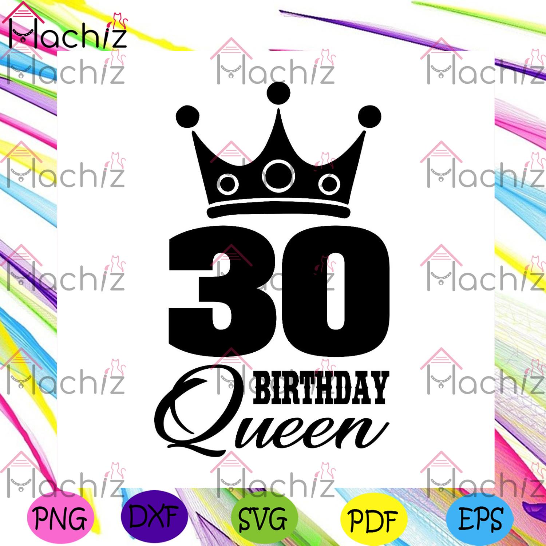 30 birthday queen crown svg birthday svg, 30th birthday svg