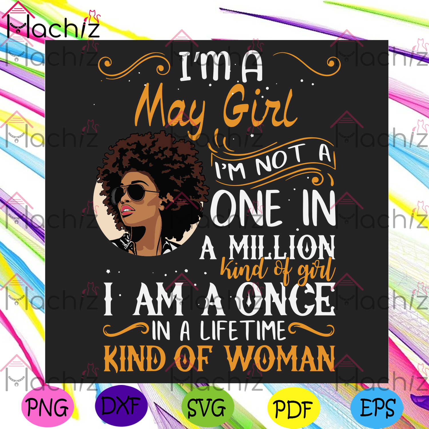 Im a may girl im a once in a lifetime kind of woman svg birthday svg