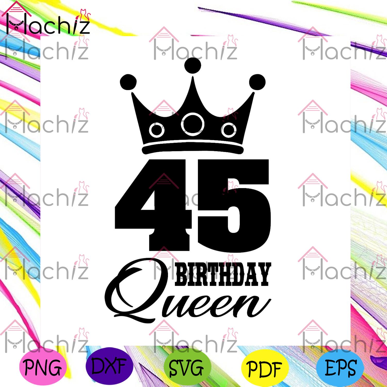 45 birthday queen crown svg birthday svg, 45th birthday svg