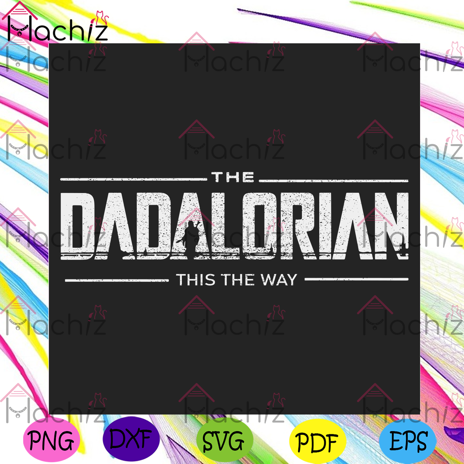 Dadalorian this is the way svg fathers day svg, star wars svg