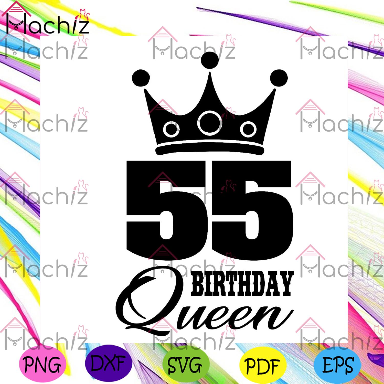 55 birthday queen crown svg birthday svg, 55th birthday svg