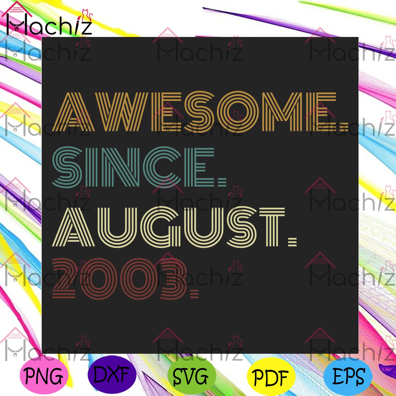 Awesome since august 2003 retro vintage birthday svg birthday svg