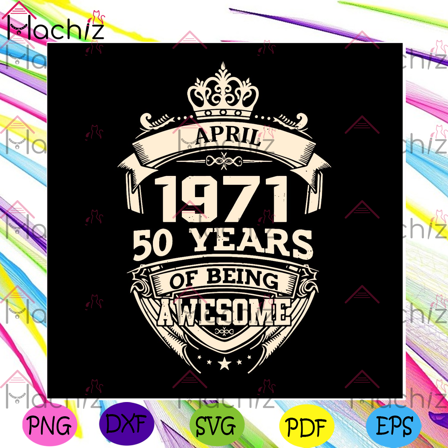 April 1971 50 years of being awesome svg birthday svg