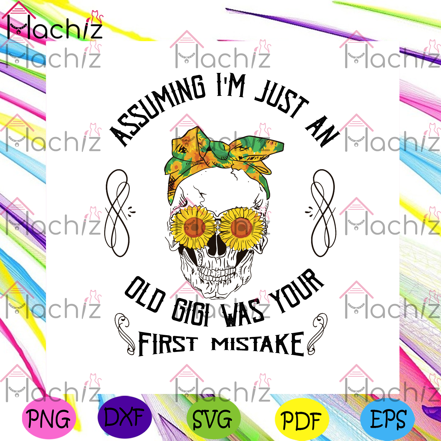 Assuming im just an old gigi was your first mistake svg mothers day