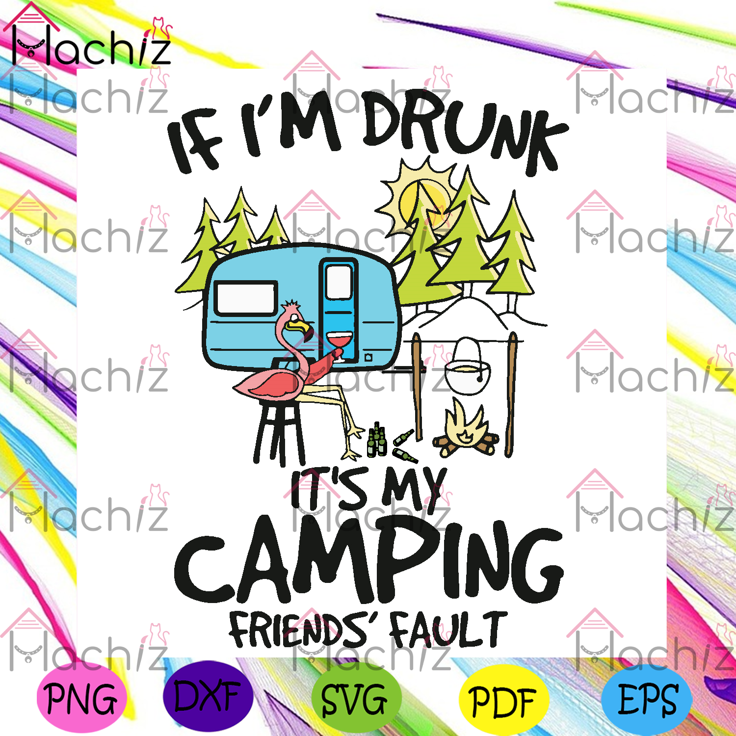 If im drunk its my camping friends fault svg trending svg