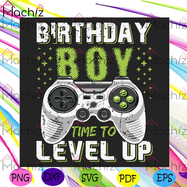 Birthday boy time to level up svg birthday svg, birthday boy svg