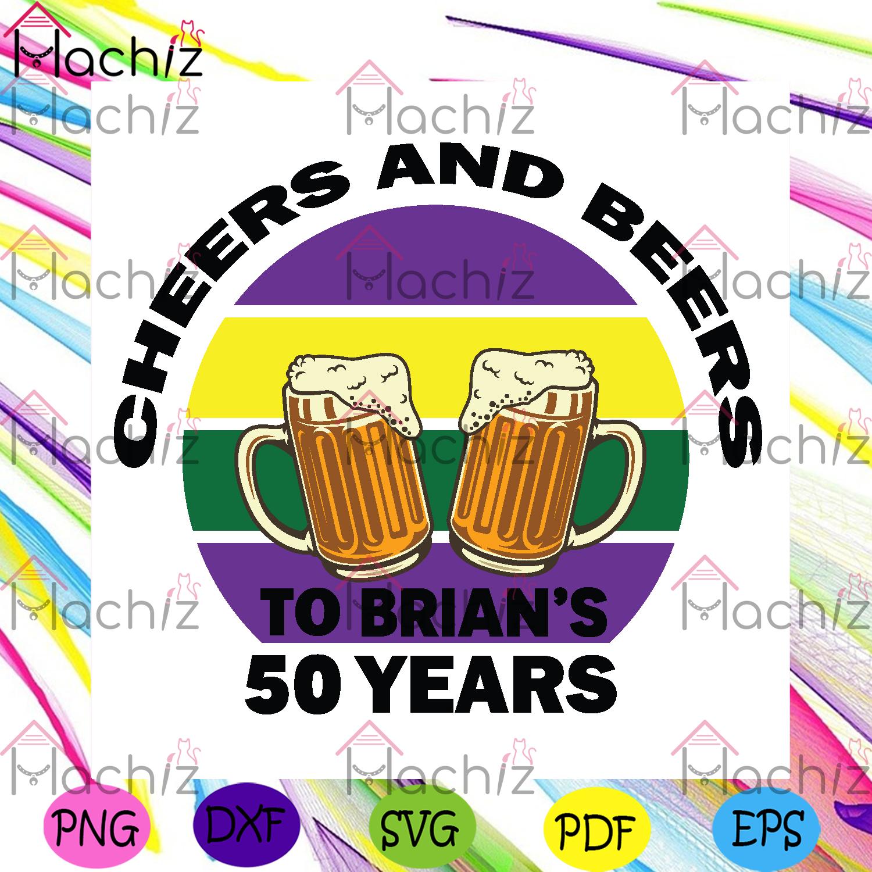 Custom cheers and beers 50th birthday svg birthday svg