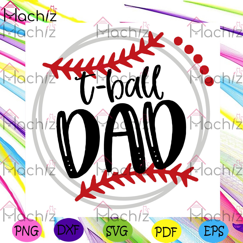 T ball dad svg fathers day svg, sport svg, baseball dad svg, dad svg
