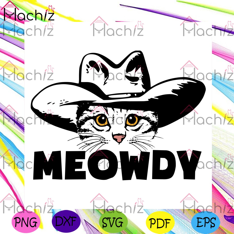 Meowdy funny cowboy hat cat texas svg trending svg, cat meowdy svg
