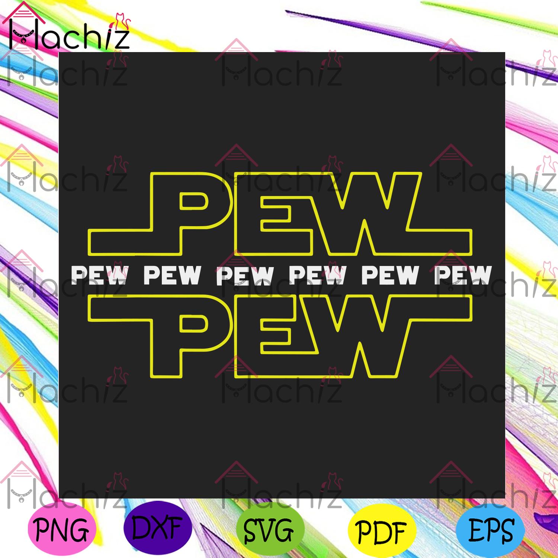 Pew pew star wars svg star wars svg, pew pew svg, funny star wars