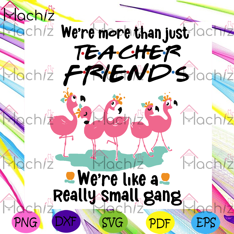 We are more than just teacher friends svg trending svg, school svg