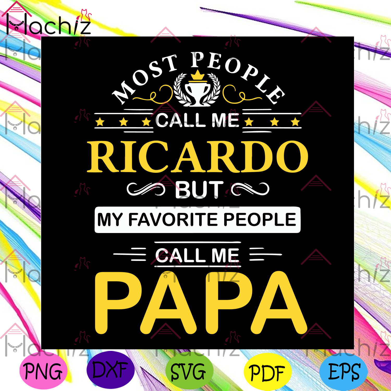 My favorite people call me papa svg trending svg, custom name gift