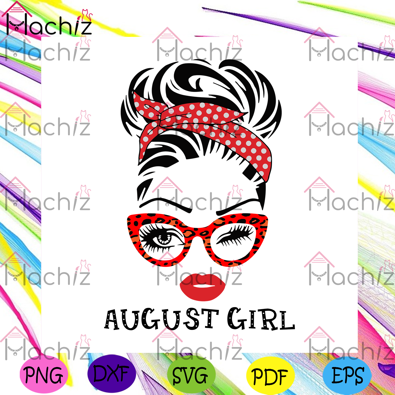 August girl wink eye svg birthday svg, birthday gift svg